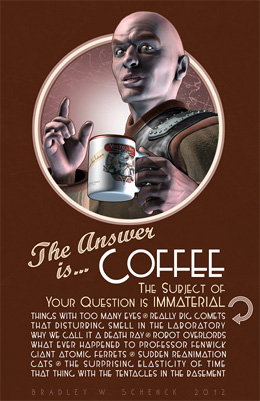 The Answer is Coffee: the Subject of Your Question is Immaterial