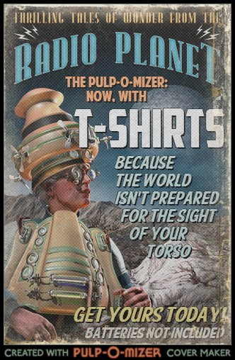New, Improved PULP-O-MIZER: Now with T-shirts!