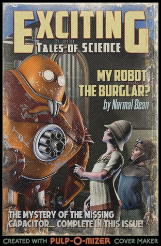 Pulp-O-Mizer: My Robot, the BURGLAR?