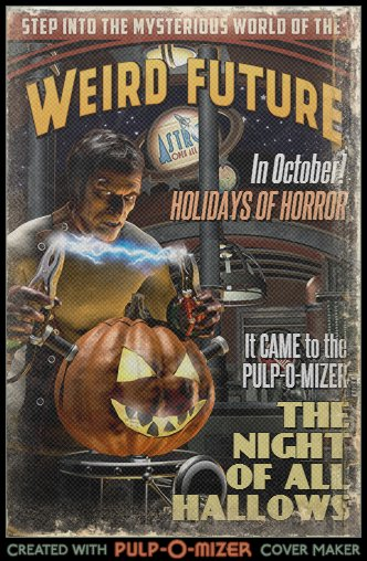 The PULP-O-MIZER does Halloween