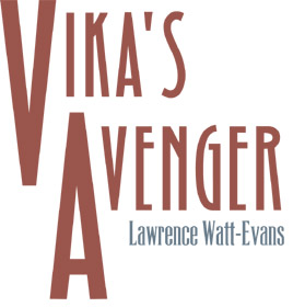 Lawrence Watt-Evans' Vika's Avenger, at Kickstarter