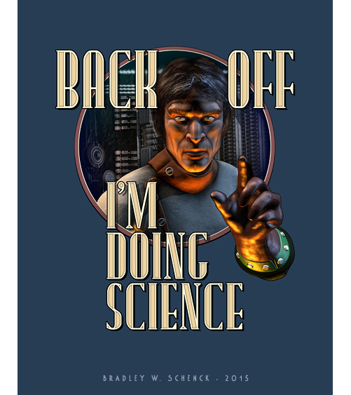 Back Off_ I'm Doing SCIENCE