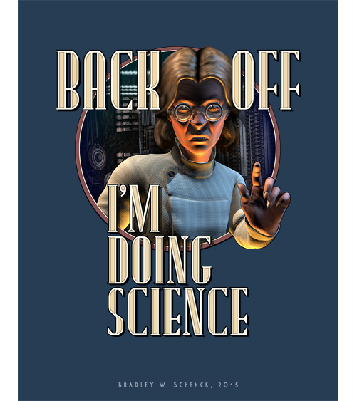 Back Off: I'm Doing SCIENCE!