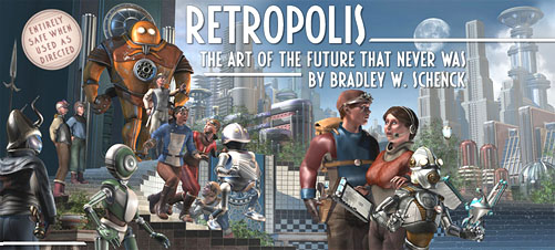 Retropolis: the Art of the Future That Never Was