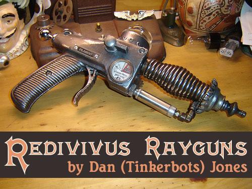 Redivivus Rayguns by Dan Jones
