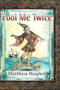 Fool Me Twice by Matthew Hughes