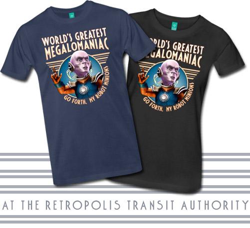 Worlds Greatest Megalomaniac T-shirts