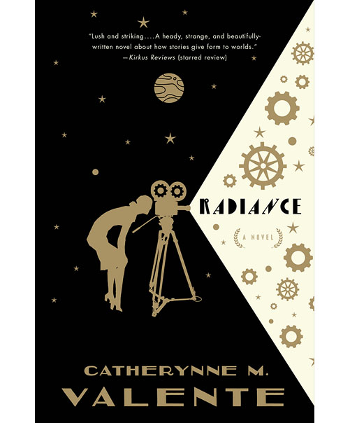 Radiance, by Catherynne M. Valente