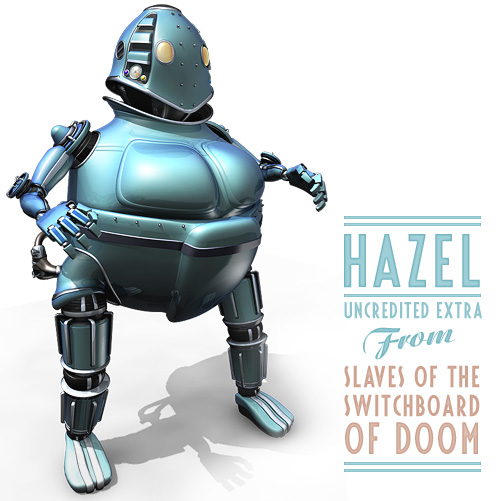 Hazel the robot, from Slaves of the Switchboard of Doom