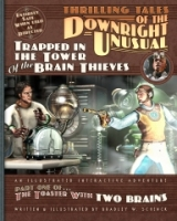 Thrilling Tales of the Downright Unusual - Trapped in the Tower of the Brain Thieves
