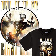 Tell it to My Giant Robot T-Shirts